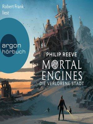 cover image of Mortal Engines--Die verlorene Stadt
