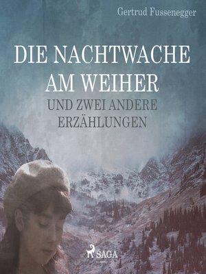 cover image of Die Nachtwache am Weiher und zwei andere Erzählungen