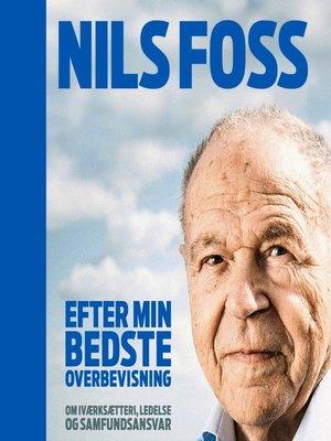 cover image of Efter min bedste overbevisning--Om iværksætteri, ledelse og samfundsansvar
