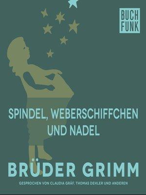 cover image of Spindel, Weberschiffchen und Nadel