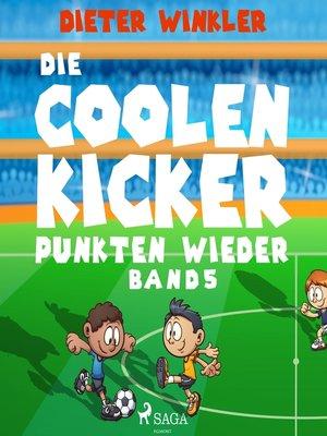 cover image of Die Coolen Kicker punkten wieder--Coole Kicker, schnelle Tore, Band 5