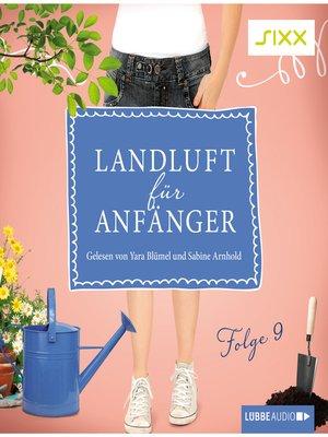 cover image of Landluft für Anfänger, Folge 9