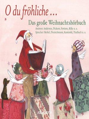 cover image of O du fröhliche--Das große Weihnachtshörbuch