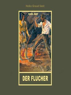 """cover image of Der Flucher--Erzählung aus """"Auf fremden Pfaden"""", Band 23 der Gesammelten Werke"""