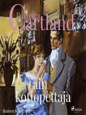 cover image of Vain kotiopettaja (lyhentämätön)