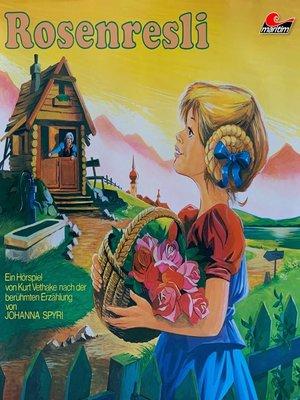 cover image of Johanna Spyri, Rosenresli