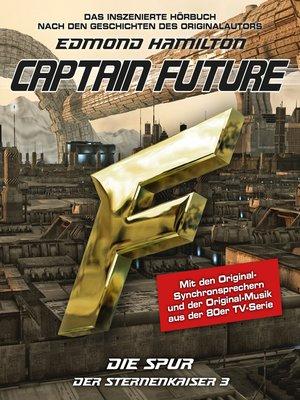 cover image of Captain Future, Der Sternenkaiser, Folge 3