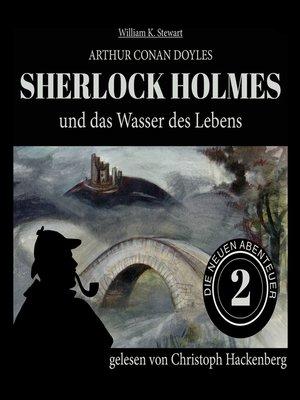 cover image of Sherlock Holmes und das Wasser des Lebens--Die neuen Abenteuer, Folge 2