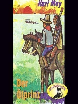 cover image of Karl May, Der Ölprinz