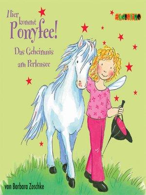 cover image of Das Geheimnis am Perlensee--Hier kommt Ponyfee 3