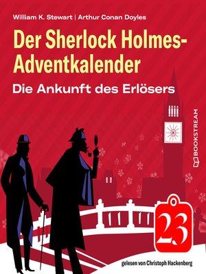 cover image of Die Ankunft des Erlösers--Der Sherlock Holmes-Adventkalender, Folge 23