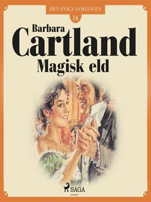 cover image of Magisk eld--Den eviga samlingen 14