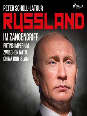 cover image of Russland im Zangengriff--Putins Imperium zwischen Nato, China und Islam