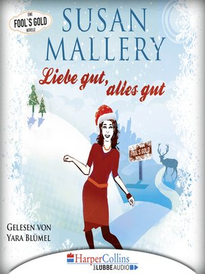 cover image of Liebe gut, alles gut--Fool's Gold Novelle