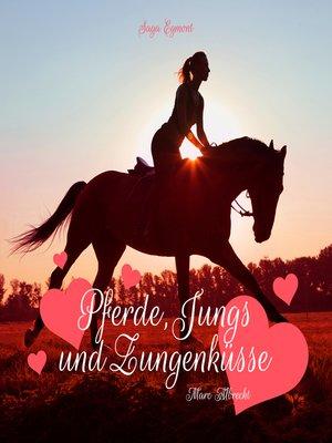 cover image of Pferde, Jungs und Zungenküsse