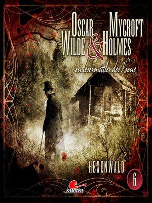 cover image of Oscar Wilde & Mycroft Holmes, Sonderermittler der Krone, Folge 6