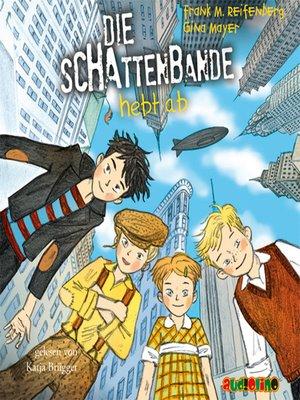 cover image of Die Schattenbande hebt ab--Die Schattenbande 5