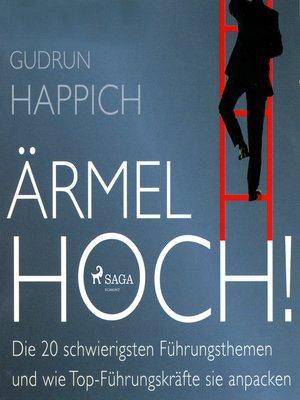 cover image of Ärmel hoch!--Die 20 schwierigsten Führungsthemen und wie Top-Führungskräfte sie anpacken