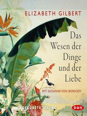 cover image of Das Wesen der Dinge und der Liebe