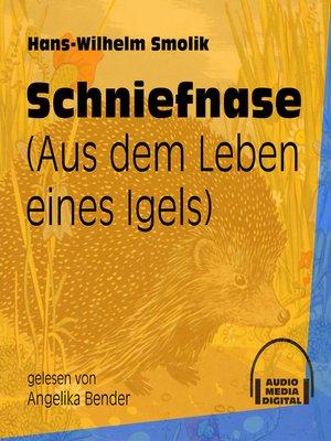 cover image of Schniefnase--Aus dem Leben eines Igels