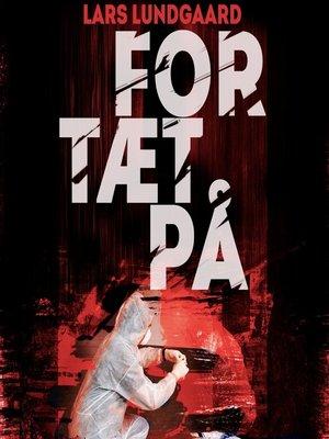cover image of For tæt på