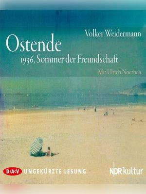 cover image of Ostende. 1936, Sommer der Freundschaft