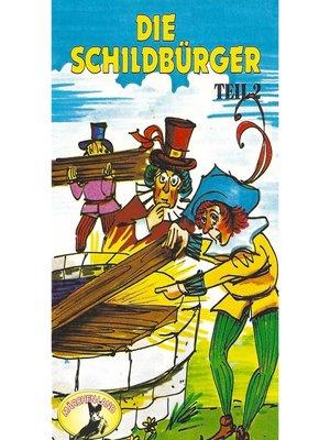 cover image of Die Schildbürger, Folge 2