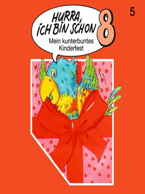 cover image of Hurra, ich bin schon ..., Folge 5
