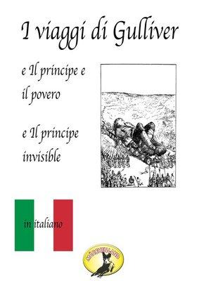 cover image of Märchen auf Italienisch, I viaggi di Gulliver / Il principe e il povero / Il principe invisibile