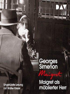 cover image of Maigret als möblierter Herr