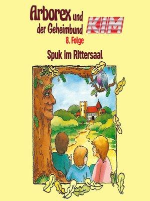cover image of Arborex und der Geheimbund KIM, Folge 8