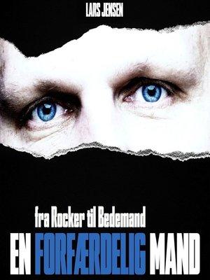 cover image of En forfærdelig mand--fra Rocker til Bedemand
