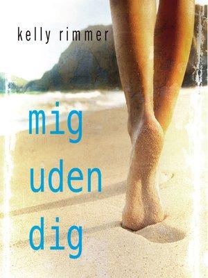 cover image of Mig uden dig
