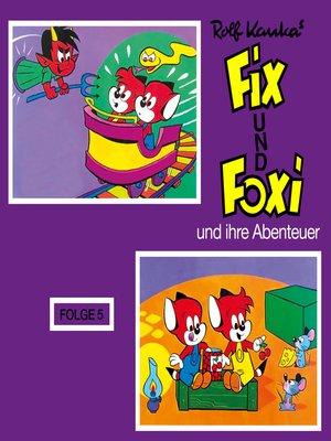 cover image of Fix und Foxi, Fix und Foxi und ihre Abenteuer, Folge 5