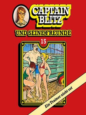 cover image of Captain Blitz und seine Freunde, Folge 15