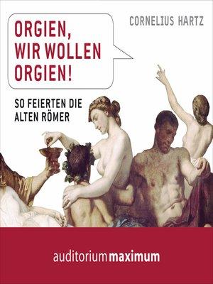 cover image of Orgien, wir wollen Orgien!