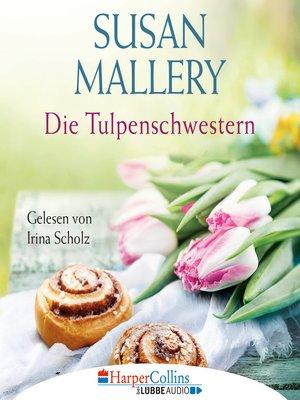 cover image of Die Tulpenschwestern