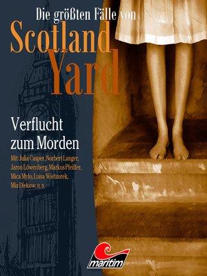 cover image of Die größten Fälle von Scotland Yard, Folge 33