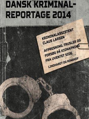 cover image of Afpresning, trusler og forsøg på kidnapning fra uventet side--Dansk Kriminalreportage