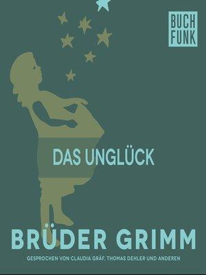 cover image of Das Unglück