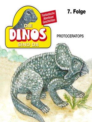 cover image of Die Dinos sind da, Folge 7