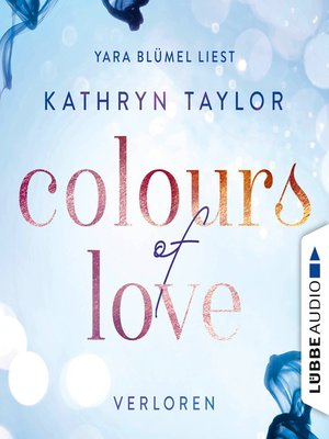 cover image of Colours of Love, Teil 3