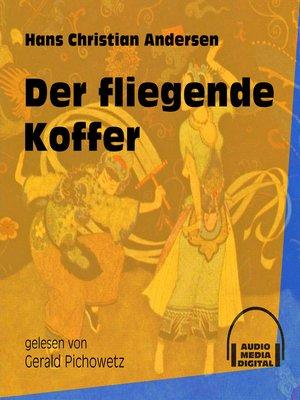 cover image of Der fliegende Koffer