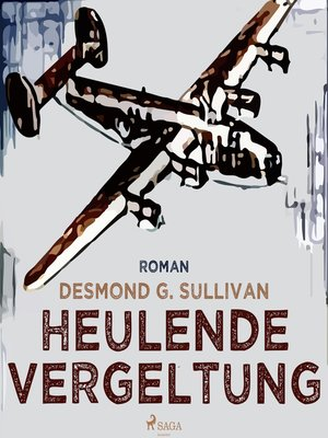 cover image of Heulende Vergeltung--Fliegergeschichten 7