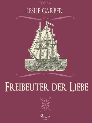 cover image of Freibeuter der Liebe