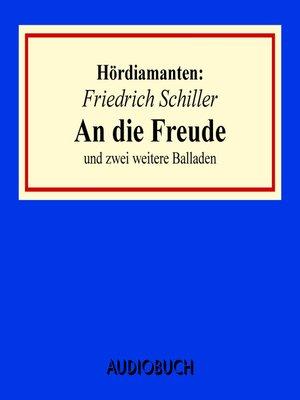 """cover image of """"An die Freude"""" und zwei weitere Balladen--Hördiamant"""