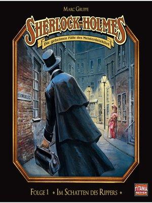 cover image of Sherlock Holmes--Die geheimen Fälle des Meisterdetektivs, Folge 1