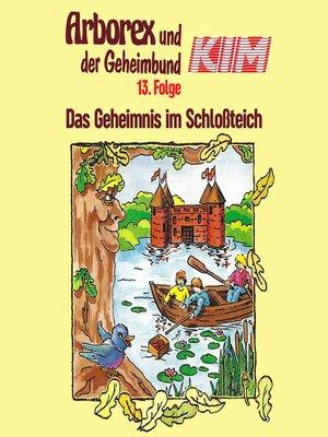 cover image of Arborex und der Geheimbund KIM, Folge 13