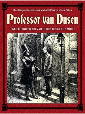 cover image of Professor van Dusen, Die neuen Fälle, Fall 9