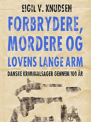 cover image of Forbrydere, mordere og lovens lange arm
